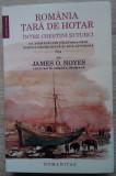 James O. Noyes / ROMÂNIA ȚARA DE HOTAR ÎNTRE CREȘTINI ȘI TURCI