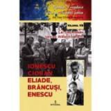 Cei cinci romani care au stralucit la Paris. Ionescu, Cioran, Eliade, Brancusi, Enescu - Dan-Silviu Boerescu