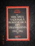 LIVIU MAIOR - MISCAREA NATIONALA ROMANEASCA DIN TRANSILVANIA 1900-1914