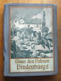 Unter den Fahnen Hindenburgs,1915 -Heichen Walter /Sub steagurile din Hindenburg