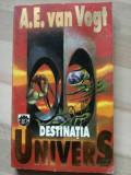 Destinatia univers- A. E. van Vogt