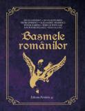 Basmele romanilor, Mihai Eminescu, Nicolae Filimon, Petre Ispirescu si altii