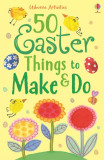 50 easter things to make and do - Carte Usborne (6+)