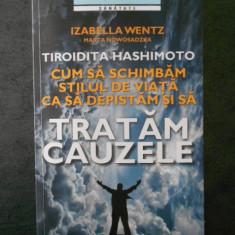 IZABELLA WENTZ - TIROIDITA HASHIMOTO. CUM SA SCHIMBAM STILUL DE VIATA