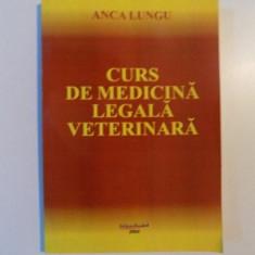 CURS DE MEDICINA LEGALA VETERINARA de ANCA LUNGU , 2004