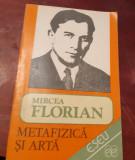 METAFIZICA SI ARTA MIRCEA FLORIAN