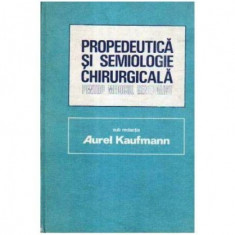PROPEDEUTICA SI SEMIOLOGIE CHIRURGICALA PENTRU MEDICUL GENERALIST A.KAUFMANN