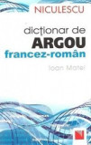 Dictionar de argou francez-roman | Ioan Matei