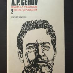 DRAMA LA VANATOARE * SCHITE SI POVESTIRI - Cehov (Opere volumul 2)