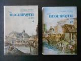 GEORGE POTRA - DIN BUCURESTII DE IERI 2 volume