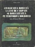 AS - CIVILIZATIA ROMANA LA EST DE CARPATI SI ROM. TERITORIUL MOLDOVEI SEC II-III