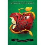 Isle Of The Lost, The: A Descendants Novel - Melissa de La Cruz