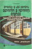Practic si util pentru depanari si reparatii casnice - C.Burdescu