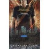 Orasul de sticla. Instrumente mortale, volumul 3 - Cassandra Clare