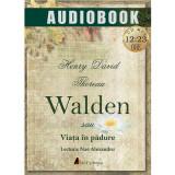 Walden sau Viata in padure - Audiobook   Henry David Thoreau