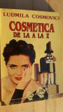 Cosmetica de la A la Z- Ludmila Cosmovici