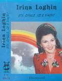 Caseta audio: Irina Loghin - Stii, omule, ce e viata ( Electrecord - STC00974 )