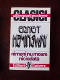 ERNEST HEMINGWAY- NIMENI NU MOARE NICIODATA/ ZAPEZILE DE PE KILIMANJARO, r1b