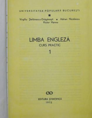 LIMBA ENGLEZA CURS PRACTIC I de VIRGILIU STEFANESCU-DRAGANESTI....VICTOR HANEA 1972 foto