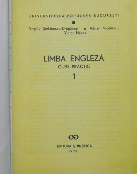 LIMBA ENGLEZA CURS PRACTIC I de VIRGILIU STEFANESCU-DRAGANESTI....VICTOR HANEA 1972