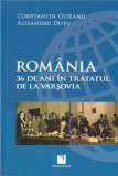 Romania - 36 de ani in Tratatul de la Varsovia | Constantin Olteanu, Alesandru Dutu