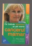 C9706 CE TREBUIE NEAPARAT SA STITI DESPRE CANCERUL MAMAR - ROBERT BUCKMAN