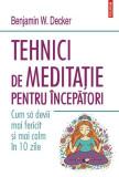 Tehnici de meditație pentru începători. Cum să devii mai fericit și mai calm în 10 zile