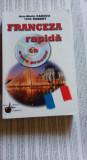 Franceza Rapidă - curs practic (Ana Maria - Cazacu și Iulia Robert)