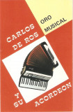 Caseta Carlos De Ros – Oro Musical, originala