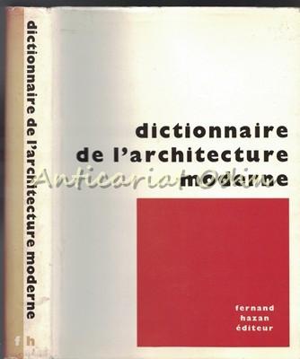 Dictionnaire De L'Architecture Moderne - Fernand Hazan foto