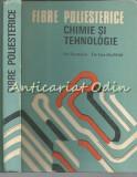 Cumpara ieftin Fibre Poliesterice. Chimie Si Tehnologie - Gh. Rozmarin - Tiraj: 1090 Exemplare