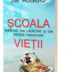 Scoala vietii - Jim Rogers