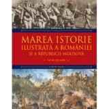 Marea istorie ilustrata a Romaniei si a Republicii Moldova. Vol 7/Ioan-Aurel Pop, Ioan Bolovan