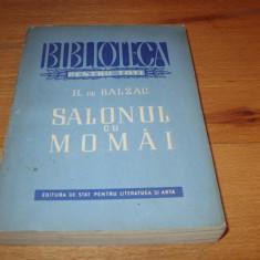 BALZAC  -  SALONUL  CU  MOMAI   ( 1951, carte foarte rara )  *