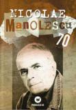 Nicolae Manolescu 70/Ion Bogdan Lefter, Calin Vlasie