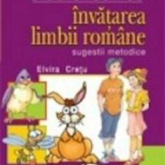 Invatarea limbii romane. Sugestii metodice/Elvira Cretu