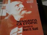 MONOGRAFIA CA UTOPIE - INTERVIURI CU  HENRI H. STAHL- ZOLTAN ROSTAS,PAIDEIA 2000