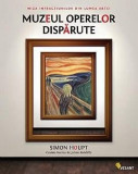 Muzeul operelor disparute | Simon Houpt
