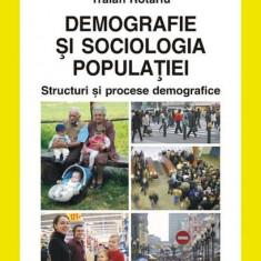 Demografie şi sociologia populaţiei. Structuri şi procese demografice