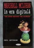Paul Levinson - Marshall McLuhan în era digitală. Ghid al mileniului informații