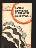 C9664 OAMENI DE OMENIE IN VREMURI DE NEOMENIE - MARIUS MIRCU, EDITURA HASEFER