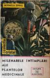 Cumpara ieftin Mihaela Opris - Milenarele intamplari ale plantelor medicinale, 1990