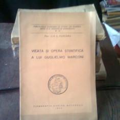 VIATA SI OPERA STIINTIFICA A LUI GUGLIELMO MARCONI - ILIE C. PURCARU