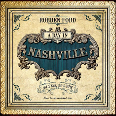 Robben Ford A Day In Nashville (cd)