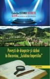 Cumpara ieftin Povesti de dragoste si razboi in Bucovina. Gradina Imperiilor/Dan Silviu Boerescu
