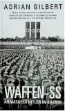 Waffen-SS. Armata lui Hitler in razboi | Adrian Gilbert