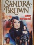 Matase Frantuzeasca - Sandra Brown ,302330