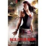 Balul Fetelor Moarte. Vampirii din Morganville, volumul 2 - Rachel Caine