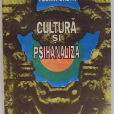CULTURA SI PSIHANALIZA de FLORIN DRUTA , 1994