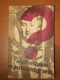O AUTOBIOGRAFIE-AGATHA CHRISTIE,BUC.1986